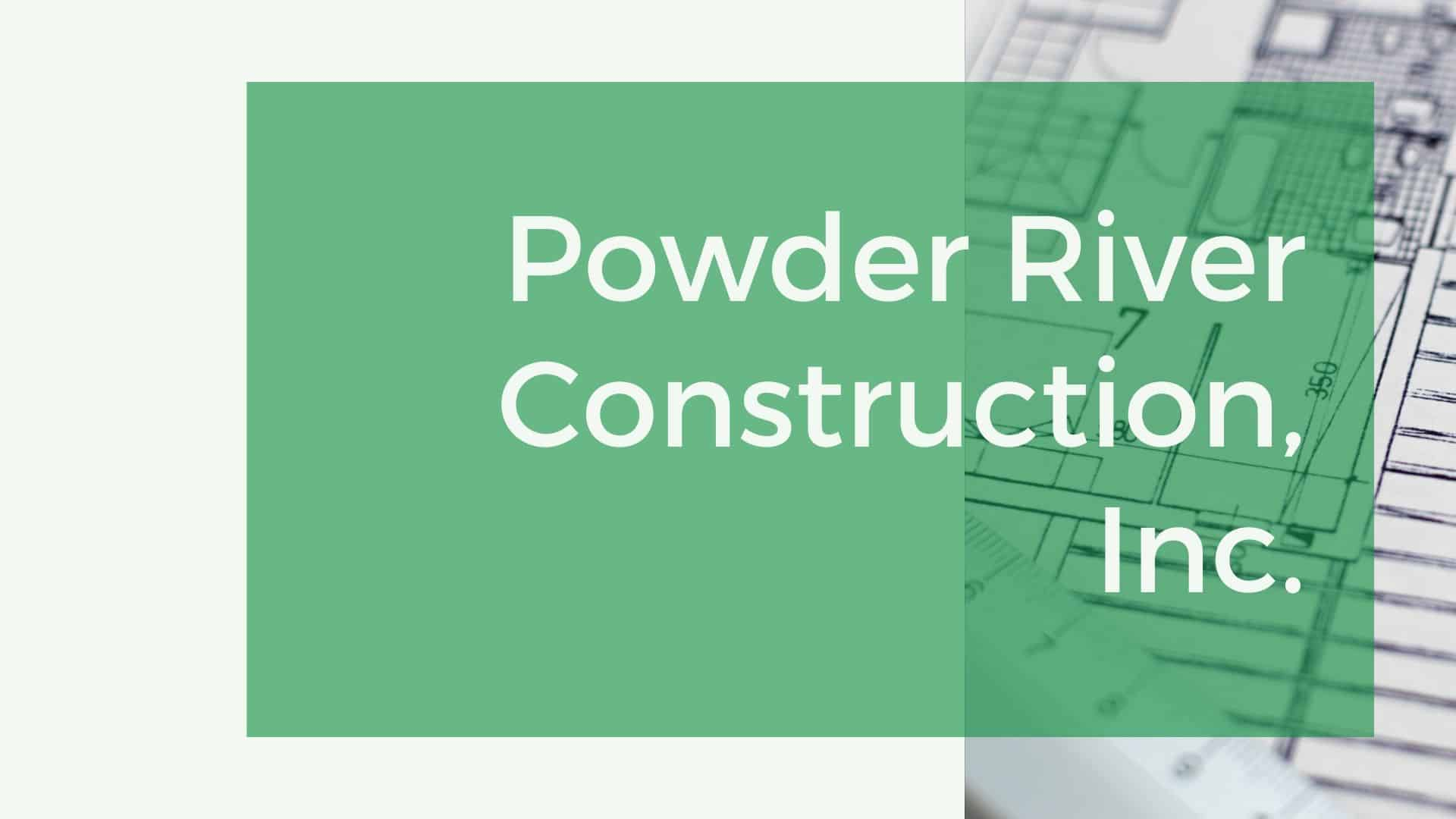 Powder River Construction Inc